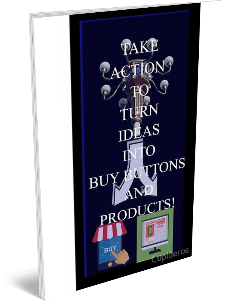 Take Action Blank Book to turn Ideas into Buy Buttons and Products by Cupideros. A blank book for Planners, Managers, Leaders and Action Takers.