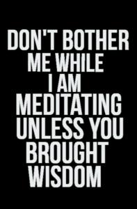 brought wisdom?